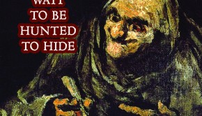 Don't Wait To Be Hunted To Hide - DCW