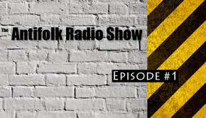 Antifolk Radio Show Episode 1